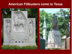 American Filibusters come to Texas
