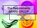 The Requirements BEARS GROUP