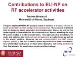 Contributions to ELI-NP on  RF accelerator activities