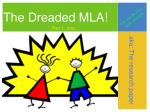 The Dreaded MLA!