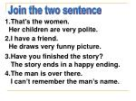 Join the two sentence