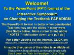 Welcome! To the Interactive Symposium on Changing the Textbook PARADIGM