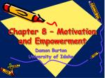 Chapter 8 – Motivation and Empowerment