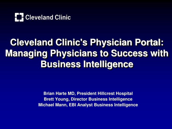 cleveland clinic s physician portal managing physicians to success with business intelligence n.