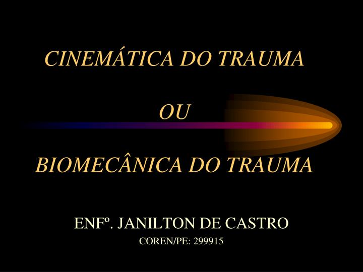 cinem tica do trauma ou biomec nica do trauma n.