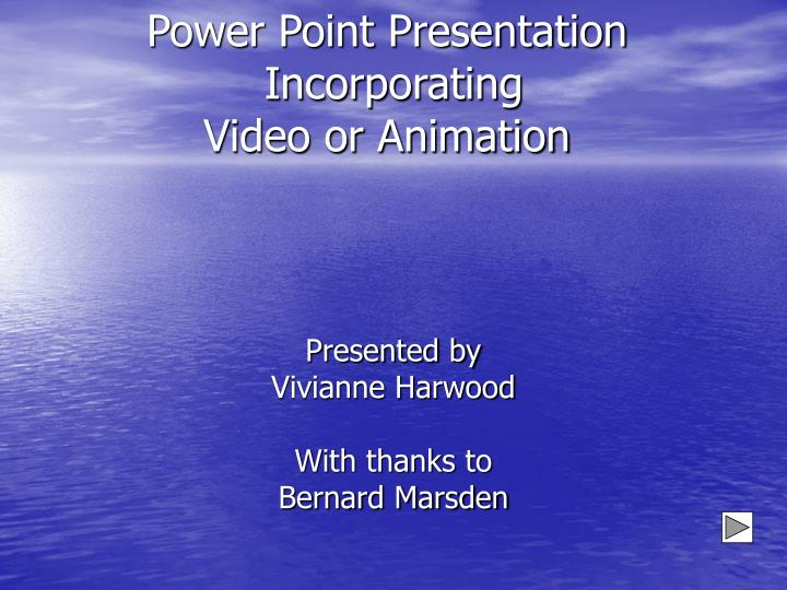 power point presentation incorporating video or animation n.
