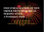 INDUSTRIALIZATION OF NEW ORDER FROM HISTORICAL PERSPECTIVES:  A Preliminary Study