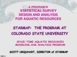 A PROGRAM IN STATISTICAL SURVEY  DESIGN AND ANALYSIS  FOR AQUATIC RESOURCES