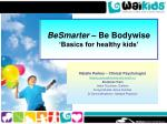 BeSmarter – Be Bodywise 'Basics for healthy kids'