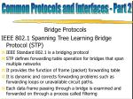Bridge Protocols IEEE 802.1 Spanning Tree Learning Bridge Protocol (STP)