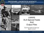 LMARS DLA Special Feeds And Output Files