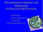 Environmental Compliance and Engineering for Oil & Gas E&P Activities