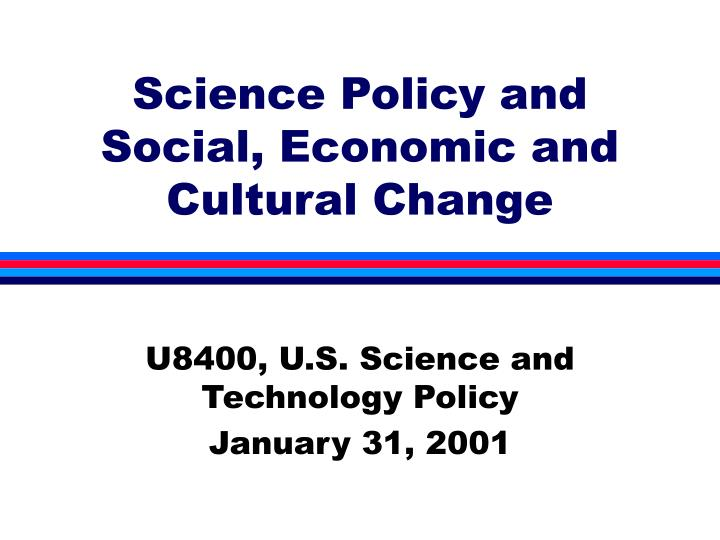 science policy and social economic and cultural change n.