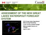 ASSESSMENT OF THE NEW GREAT LAKES WATERSPOUT FORECAST SYSTEM