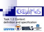 Task 1.2 Context: definition and specification