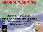 Johan C. Varekamp Earth & Environmental Sciences Wesleyan University Middletown CT
