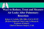 Ways to Reduce, Treat and Measure Air Leaks After Pulmonary Resection