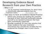 Developing Evidence Based Research from your Own Practice