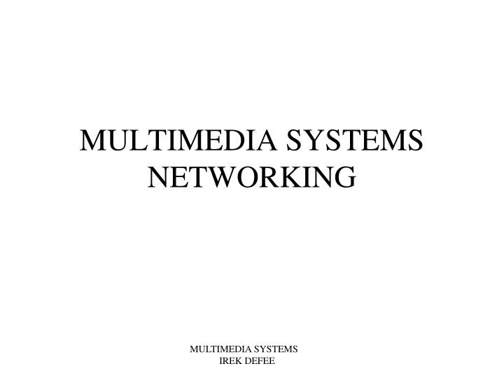 multimedia systems networking n.