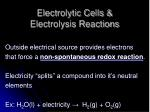 Electrolytic Cells &  Electrolysis Reactions