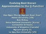 Evolving Best Known Approximation to the Q-Function