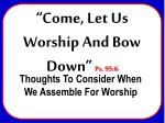 Thoughts To Consider When We Assemble For Worship