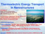 Thermoelectric Energy Transport in Nanostructures