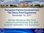 Transplant Patient-Centered Care  The Henry Ford Experience  November 10, 2011