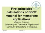 First principles calculations of BSCF material for membrane applications Eugene Kotomin