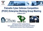 Palmetto Cyber Defense Competition (PCDC) Enterprise Working Group Meeting 22 March 2013