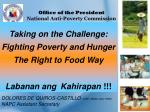 Taking on the Challenge: Fighting Poverty and Hunger The Right to Food Way