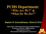 Stephen W. Schondelmeyer, Pharm.D.,Ph.D. Head, Dept. of Pharmaceutical Care & Health Systems