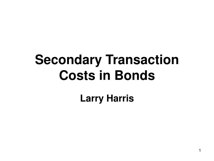 secondary transaction costs in bonds n.