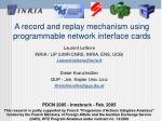A record and replay mechanism using programmable network interface cards