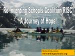 Re Inventing Schools Coalition(RISC) A Journey of Hope!