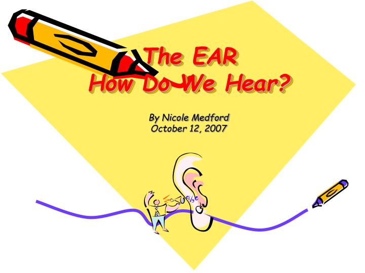the ear how do we hear n.