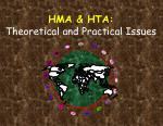 HMA & HTA: Theoretical and Practical Issues