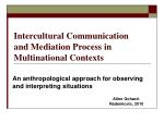 Intercultural Communication  and Mediation Process in Multinational Contexts