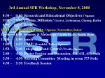 8:30 –    9:00  Research and Educational Objectives /  Spanos