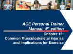 ACE Personal Trainer  Manual, 4 th  edition  Chapter 15: