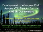 Development of a Narrow Field Auroral CCD Imager for the AMISR Observatory