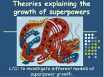 Theories explaining the growth of superpowers