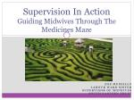 Supervision In Action Guiding Midwives Through The Medicines Maze