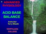 ADVANCED PHYSIOLOGY ACID BASE BALANCE