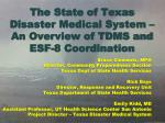 The State of Texas Disaster Medical System – An Overview of TDMS and ESF-8 Coordination