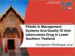 Pitfalls In Management Systems And Quality Of Anti-tuberculosis Drug In Lower Southern Thailand