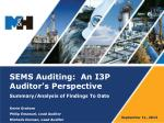 SEMS Auditing:  An I3P Auditor's Perspective Summary/Analysis of Findings To Date Kevin Graham