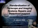 Standardization of Periscope and Imaging Systems Repairs and Waterfront support