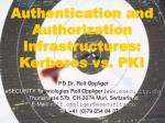 Authentication and Authorization Infrastructures: Kerberos vs. PKI