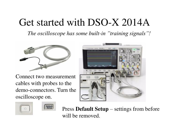 PPT - Get started with DSO-X 2014A PowerPoint Presentation - ID:4598124